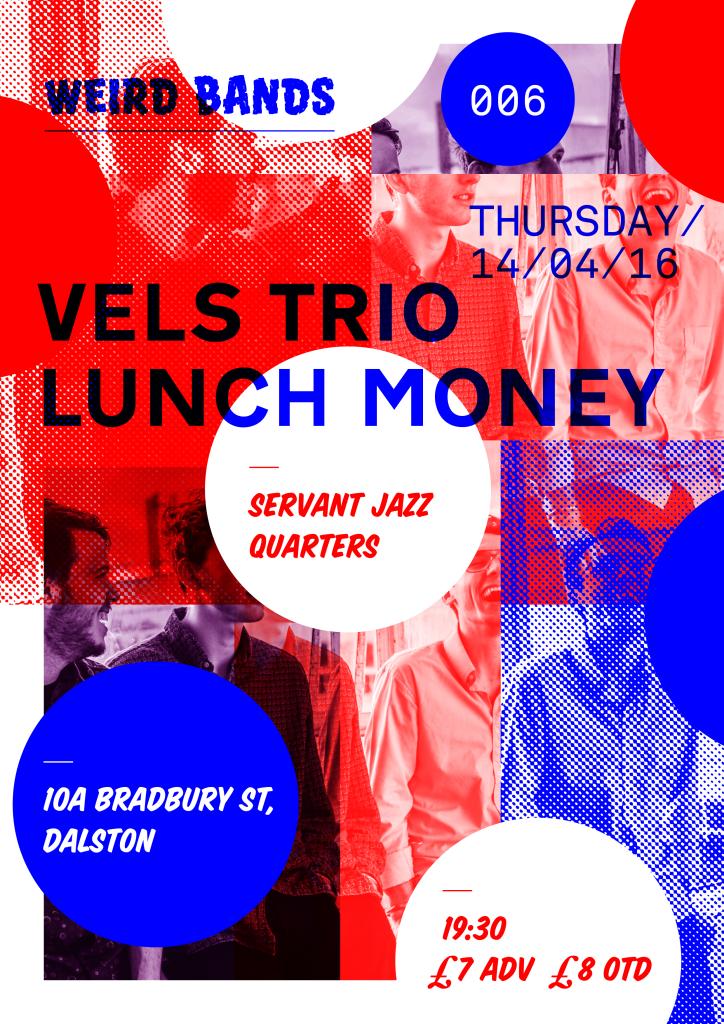Weird Bands with Vels Trio + Lunch Money – Servant Jazz Quarters